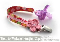 Learn how to make a pacifier clip, perfect for gift giving!
