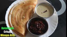 హోటల్ స్టైల్ క్రిస్పీ మినప అట్టు #Minapattu #Uraddaldosa #Crispy minapa... Indian Breakfast, Breakfast Items, Chutney, Simple, Ethnic Recipes, Tips, Food, Essen, Meals