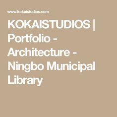 KOKAISTUDIOS | Portfolio - Architecture - Ningbo Municipal Library
