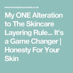 My ONE Alteration to The Skincare Layering Rule... It's a Game Changer | Honesty For Your Skin