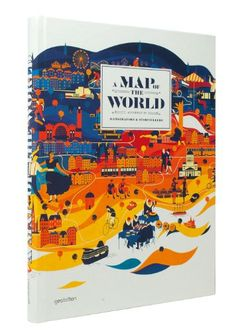 A Map of the World: The World According to Illustrators and Storytellers: Amazon.fr: Antonis Antoniou: Livres