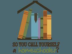 So You Call Yourself a Homeschooler?™