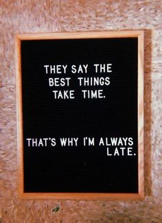 Letter board quotes Message board quotes Felt letter board Inspirational quotes Words of wisdom Me quotes - Funny Travel Quotes, Travel Humor, Felt Letter Board, Felt Letters, Funny Letters, Good Things Take Time, Quote Board, Message Board, Word Board