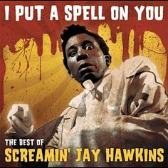 Jay Hawkins - I Put A Spell On You: Best Of music CD album at CD Universe, 17 track collection from Mr, Hawkins, includes his well known tracks I Put A Spell on. Screaming Lord Sutch, Arthur Brown, Voodoo Blue, Thomas Pynchon, Soul Singers, Hey Jude, Rhythm And Blues, Cd Album, My Father