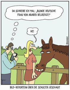 """Die Arbeitsweise mancher Reporter heutzutage, nicht nur der Bild-Reporter...  - Da schreibe ich mal: """"Blonde deutsche Frau von Araber belästigt!"""" + He!  Bild-Reportern über die Schulter geschaut.  #karikatur #humor #spruch #sprüche #lustig #cool #witzig #reporter #berichterstattung"""