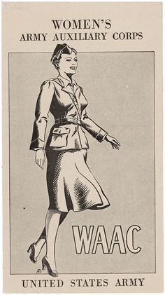 On May 14, 1942, Congress approved the creation of a Women's Army Auxiliary Corps (WAAC) for women to serve in noncombatant military positions. This 1942 recruitment brochure encouraged women to join. Only the cover of the brochure is shown.