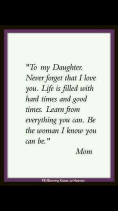 To my daughter that comes home from her other house everytime telling me she's talked about and ridiculed.no that your mama always has your back!To my wonderful daughters Ebony and Essence, I love you both more than words can say - SalvabraniCo Paren Mother Daughter Quotes, I Love My Daughter, Mother Quotes, My Love, Beautiful Daughter Quotes, Mommy Quotes, Family Quotes, Me Quotes, Sister Quotes