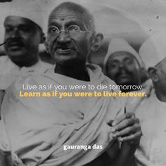 Never stop learning. This is from #Gandhi