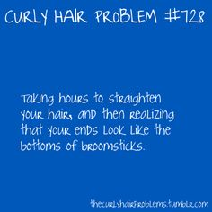 o curly hair..
