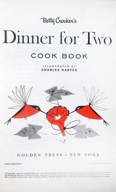Charley Harper illustrated book, 1958. Betty Crocker's Dinner for Two Cookbook.