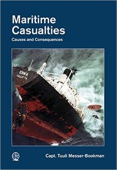 Availability: http://130.157.138.11/record=b3858045~S13 Maritime Casualties: Causes and Consequences / Capt. Tuuli Messer-Bookman ; foreword by Capt. Robert J. Meurn.