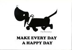 Make Every Day A Happy Day ✿ Fiep Westendorp ✿ Takkie ✿ #Quote