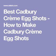Best Cadbury Crème Egg Shots - How to Make Cadbury Crème Egg Shots