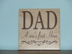 Dad a son's first hero,  Father's Day gift Decorative Tile, Plaque, sign, vinyl saying by CutesyandCreative on Etsy