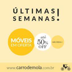 Não perca! Últimas semanas com móveis em oferta com até 50% OFF!  http://carrodemo.la/325b9
