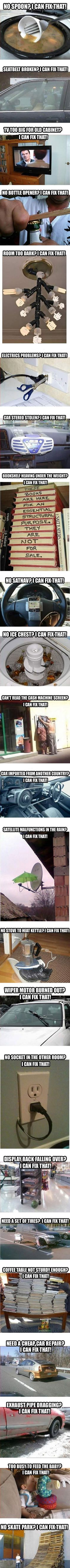 I can fix that! Problems? I Can Fix That. Trust Me I'm An Engineer