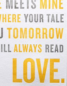 """""""...our story will always read LOVE"""" letterpress print from Etsy $35 for 11x14"""
