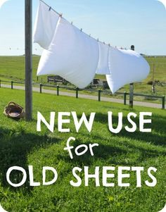 16 Uses for Old Bed Sheets | The 104 Homestead