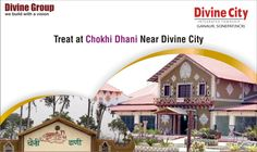 Chokhi Dhani at NH-1 near #DivineCity is the right destination to spend fun-filled time while enjoying tasty foods.