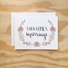 Then Comes Marriage greeting card by Wanderlust25PaperCo on Etsy, $4.50