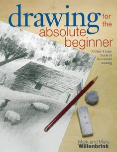 Drawing for the Absolute Beginner: A Clear & Easy Guide to Successful Drawing (Art for the Absolute Beginner) F&W Media http://www.amazon.com/dp/1581807899/ref=cm_sw_r_pi_dp_SwvCwb16T4PGF