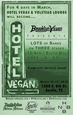 Hotel Vegan. four days of SXSW day parties in 2012 brought to you by BrooklynVegan. Save the dates!