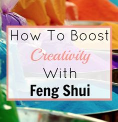 Are you feeling blocked at work? Lost that creative spark or want to get pregnant? Here's how to boost your creativity with Feng Shui, and get the results you want.