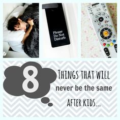 You knew having kids would change a lot of things...but few of us were prepared for the drastic changes that inevitably came with parenting.   Although we wouldn't trade them for the world, we can still...