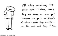 this is how i feel about clothes shopping. hence, i pin my wish list, instead of going out to buy it...