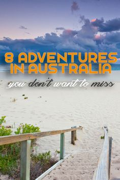 8 Adventures in Australia That You Don't Want to Miss!