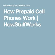 How Prepaid Cell Phones Work | HowStuffWorks