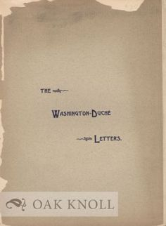 WASHINGTON-DUCHE LETTERS, NOW PRINTED FOR THE FIRST TIME. Worthington Chauncey Ford.