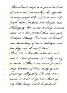"""Copperplate is more demanding of precise technique.. - posted in Calligraphy Discussions: Hi folks! This is a Copperplate calligraphy sample I've written today (a hard rainy day). It's a citation from Gordon Turner """"The technique of Copperplate calligraphy"""" book. I don't own this book (I've found some pages on the net), but I think it gives a really sense to what I'm feeling when I study and practice copperplate style (and maybe also to you).Used a Waterman..."""