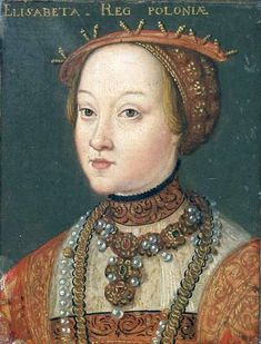 Elisabeth of Austria (1526 – 1545), Queen of Poland and Grand Duchess of Lithuania