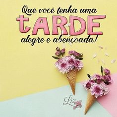 Good Afternoon, Place Card Holders, Cards, Facebook, Portuguese, Irene, Lisa, Sweet Quotes, Peace
