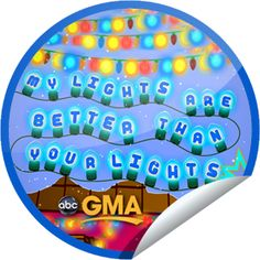 My Lights Are Better Than Your Lights on GMA on December 16! Sticker | GetGlue