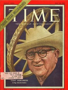 May 1954 - Clinton Murchison Texas Image, General Strike, May 24, Time Magazine, Magazine Covers, Arts And Entertainment, Time Art, Jfk, Art Projects