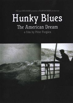 Hunky Blues (Péter Forgács, 2009)