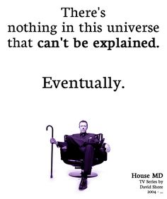 charming life pattern: House M.D - Hugh Laurie - quote Tv Show Quotes, Movie Quotes, Dr House Quotes, Everybody Lies, Gregory House, Grey Anatomy Quotes, Hugh Laurie, Seriously Funny, Printable Quotes