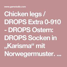 """Chicken legs / DROPS Extra 0-910 - DROPS Ostern: DROPS Socken in """"Karisma"""" mit Norwegermuster. Größe 35 bis 46. - Kostenlose Anleitungen von DROPS Design"""