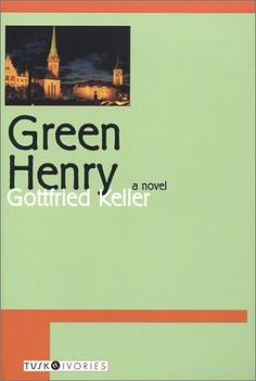 Green Henry by Gottfried Keller, http://www.amazon.com/dp/1585674273/ref=cm_sw_r_pi_dp_kHXvrb07GFVW2