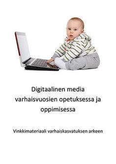 Digitaalinen media varhaisvuosien opetuksessa ja oppimisessa  Oulun yliopiston varhaiskasvatuksen tutkinto-ohjelman opiskelijoiden tuottama vinkkimateriaali digitaalisen median hyödyntämiseen ja käsittelyyn varhaiskasvatuksessa. Early Childhood Education, Pre School, Children, Digitaalinen Media, Tieto, Toddlers, Peda, Early Education, Young Children