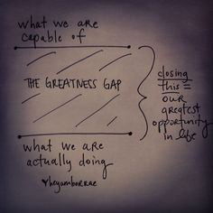 The Greatness Gap - Abraham Maslow