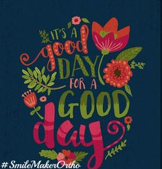 Quotes About Happiness : It's a Good Day for a Good Day Floral Typography Inspirational Quote Colorful Nursery Printable Hand Lettering 1114 810 print Cute Quotes, Happy Quotes, Great Quotes, Quotes To Live By, Positive Quotes, Motivational Quotes, Inspirational Quotes, Happiness Quotes, Good Day Quotes
