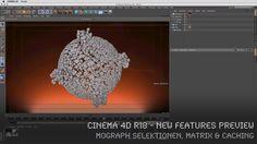CINEMA 4D R18 - New Features Preview - MoGraph Selektionen, Matrix & Caching…
