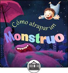 Children's Spanish Books - libros para niños en español: Cómo atrapar un monstruo (Libro de imágenes, libros para niños) How to Catch a Monster: (Spanish Edition) de Michael Yu ✿ Libros infantiles y juveniles - (De 0 a 3 años) ✿