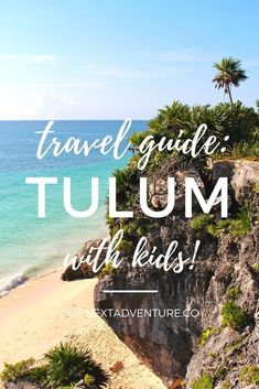A complete guide to visiting Tulum, Mexico with kids. How to get around, where to stay, what to see and do, and where to eat in this stylish Mexican beach city. // Mexico Family Travel Travel with Kids Tulum with Baby Traveling With Baby, Travel With Kids, Family Travel, Baby Travel, Family Destinations, Family Resorts, Family Vacations, Beach Vacations, Cheap Places To Travel