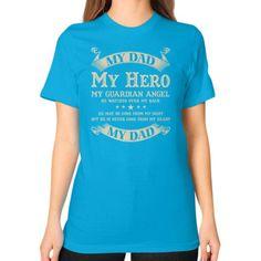 My dad my hero my guardian angel Unisex T-Shirt (on woman)