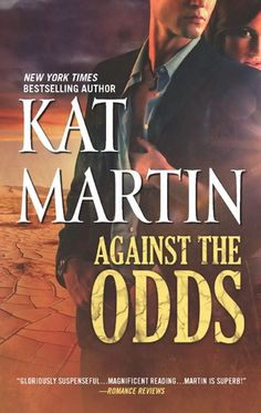 Against the Odds  by Kat Martin  Series: Raines of Wind Canyon #7  Publisher: Harlequin   Publication date: December 18, 2012  Genre: Adult Contemporary Romantic Suspense