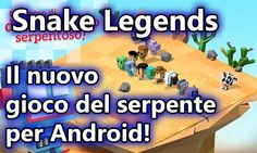 Snake Legends - Il nuovo gioco del serpente - Gameplay Android ITA - (Sa...